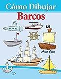 Cómo Dibujar: Barcos: Libros de Dibujo: Volume 30 (Cómo Dibujar Comics)