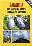Sanabria: Guía del parque natural del Lago de Sanabria (Las Mejores Excursiones Por...)