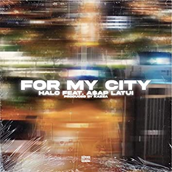 For My City (feat. ASAP Latui)