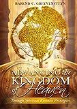 Advancing the kingdom of heaven: through spiritual business principles (English Edition)