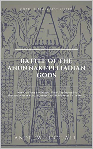 Complete History of the Anunnaki/Pleiadian Gods