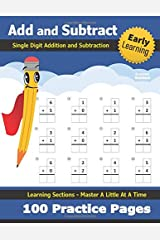 Single Digit Addition and Subtraction: Practice Workbook - 100 Days of Timed Tests - Beginner Math Drills - Learn to Add and Subtract - KS1 - Kindergarten - Grade 1 Paperback