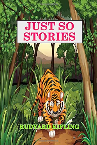 Just So Stories: Classic Edition With Original Illustrations Kindle Edition