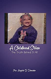 A Childhood Stolen: The Truth Behind It All