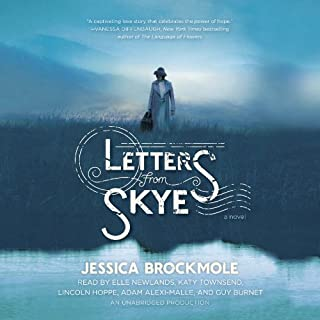 Letters From Skye     A Novel              Written by:                                                                                                                                 Jessica Brockmole                               Narrated by:                                                                                                                                 Elle Newlands,                                                                                        Katy Townsend,                                                                                        Lincoln Hoppe                      Length: 8 hrs and 14 mins     2 ratings     Overall 4.0