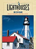 Lighthouses of Michigan: A Guidebook and Keepsake (Lighthouse Series)