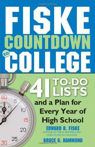 Fiske Countdown to College: 41 To-Do Lists and a Plan for Every Year of High School by Fiske, Edward, Hammond, Bruce (2009) Paperback