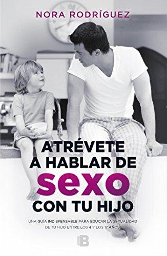 Atrévete a hablar de sexo con tu hijo (No ficción)