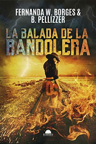 La Balada de la Bandolera (Spanish Edition)