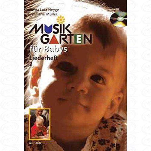 FUER BABYS - LIEDERHEFT 2 - arrangiert für Liederbuch - mit CD [Noten/Sheetmusic] Komponist : LUTZ HEYGE LORNA aus der Reihe: MUSIKGARTEN