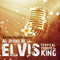Al Ritmo De Elvis Tropical Tribute to the King