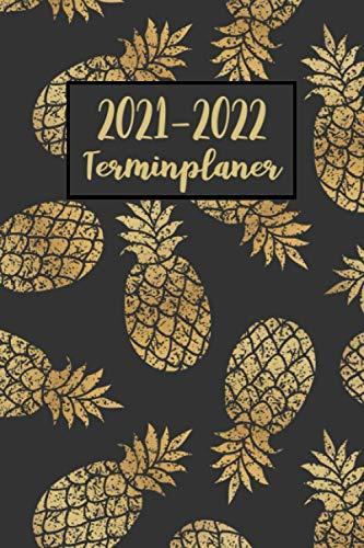 2021-2022 Terminplaner: Ananas Wochenplaner (A5), Wochenkalender, Organizer | Terminkalender & Tagebuch | Platz für Notizen, To Do Liste - Ananas Geschenk für Frauen, Mädchen