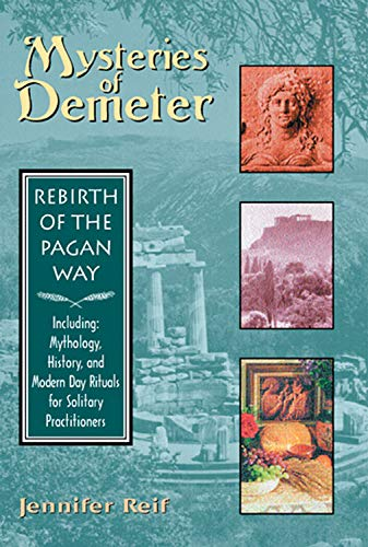 Mysteries of Demeter : Rebirth of the Pagan Way
