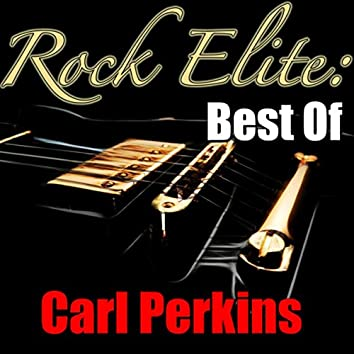 Rock Elite: Best Of Carl Perkins