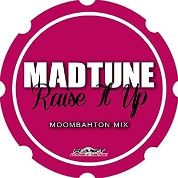 Raise It Up (Moombahton Mix)