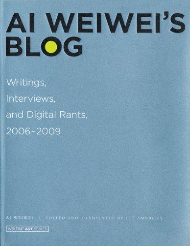 Ai Weiwei's Blog: Writings, Interviews, and Digital Rants, 2006-2009 (Writing Art)