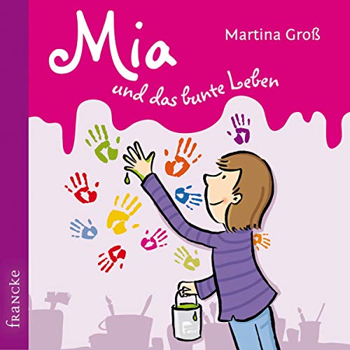 Mia und das bunte Leben Titelbild