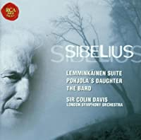 Sibelius: Lemminkainen Suite / Pohjola's Daughter / The Bard