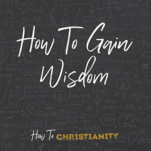 How to Gain Wisdom audiobook cover art
