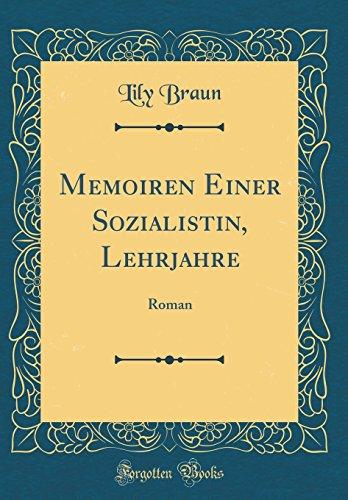 Memoiren Einer Sozialistin, Lehrjahre: Roman (Classic Reprint)
