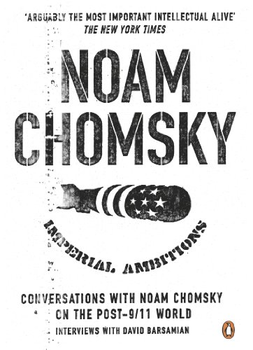 Imperial Ambitions: Conversations with Noam Chomsky on the Post 9/11 World
