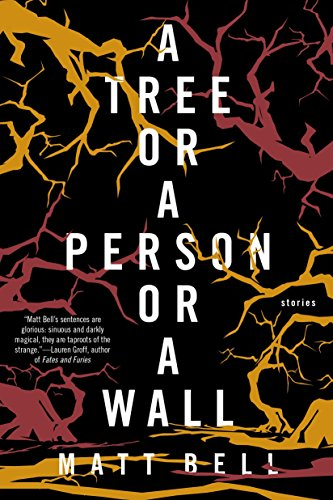 Image of A Tree or a Person or a Wall: Stories