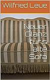 Neuer Glanz für´s alte Sofa (German Edition)