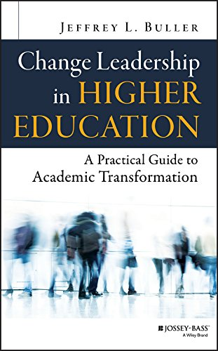 Compare Textbook Prices for Change Leadership in Higher Education: A Practical Guide to Academic Transformation 1 Edition ISBN 9781118762035 by Buller, Jeffrey L.