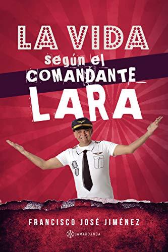 La vida según el Comandante Lara