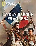 La Revolución francesa (NATGEO HISTORIA)