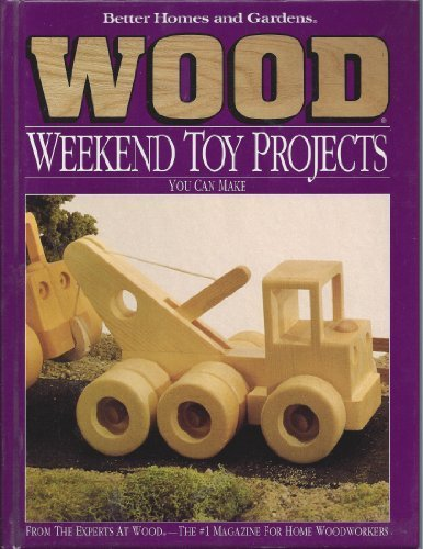 Compare Textbook Prices for Better Homes and Gardens Wood Weekend Toy Projects You Can Make 1st Edition ISBN 9780696024719 by Not Available