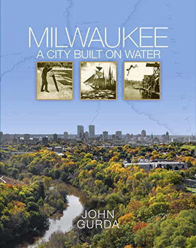 Milwaukee: A City Built on Water (English Edition)