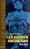 La vie quotidienne des jazzmen 1917-1950