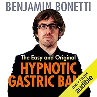 The Easy and Original Hypnotic Gastric Band                   By:                                                                                                                                 Benjamin Bonetti                               Narrated by:                                                                                                                                 Benjamin Bonetti                      Length: 1 hr and 18 mins     1 rating     Overall 5.0