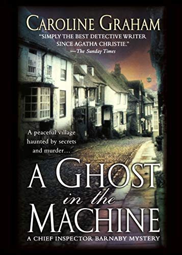 A Ghost in the Machine (Chief Inspector Barnaby Mystery / St. Martin's Minotaur Mysteries)