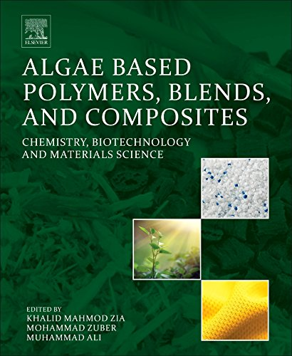 Algae Based Polymers, Blends, and Composites: Chemistry, Biotechnology and Materials Science
