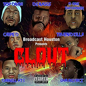 Clout (feat. Top Dboii, DG Baggs, D-One Tha Chosen, Carpe D, Shaun Lyricz, Truebid Killa & Darnell HTX)