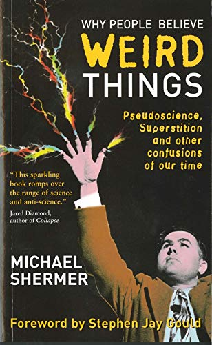 Why People Believe Weird Things: Pseudoscience, Superstition and Other Confusions of Our Time (English Edition)