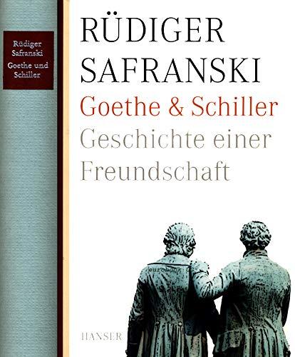 Goethe und Schiller. Geschichte einer Freundschaft von Rüdiger Safranski ( 17. August 2009 )