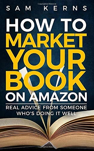 How to Market Your Book on Amazon Real Advice from Someone Who s Doing it Well Work from Home product image