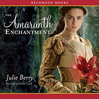 The Amaranth Enchantment                   By:                                                                                                                                 Julie Berry                               Narrated by:                                                                                                                                 Celeste Ciulla                      Length: 7 hrs and 43 mins     61 ratings     Overall 4.0