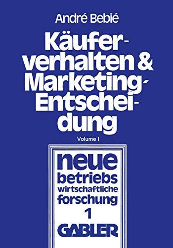 Käuferverhalten und Marketing-Entscheidung: Konsumgüter-Marketing aus der Sicht der Behavioral Sciences
