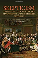 Skepticism and Political Thought in the Seventeenth and Eighteenth Centuries (UCLA Clark Library)