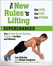 The New Rules Of Lifting: Supercharged: Ten All New Programs for Men and Women: Lose Fat, Gain Muscle, and Get Strong! (Hardback) - Common