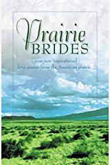 Prairie Brides: The Bride's Song/The Barefoot Bride/A Homesteader, A Bride and a Baby/A Vow Unbroken (Inspirational Romance Collection) Paperback