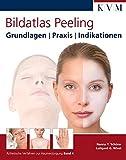 Bildatlas Peeling: Grundlagen | Praxis | Indikationen - Nanna Y. Schürer