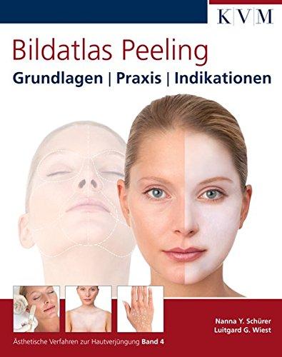 Bildatlas Peeling: Grundlagen | Praxis | Indikationen