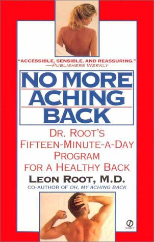 Download No More Aching Back: Dr. Root's Fifteen-Minute-A-Day Program For A Healthy Back (Signet) 