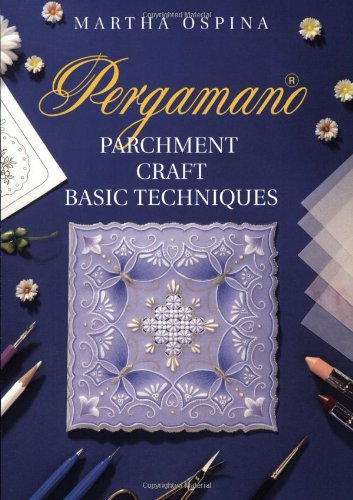 Pergamano Parchment Craft: Basic Techniques