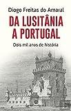 Da Lusitânia a Portugal. Dois mil anos de história/ Diogo Freitas do Amaral